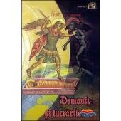 Demonii si lucrarile lor - invatatura Bisericii si o culegere de povestiri despre duhurile rele