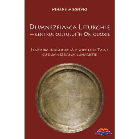 Dumnezeiasca liturghie. Centrul cultului in ortodoxie