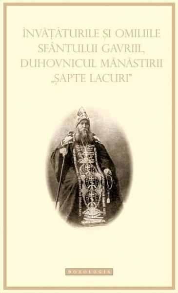 """Invataturile si omiliile Sfantului Gavriil, Duhovnicul Manastirii """"Sapte lacuri"""""""
