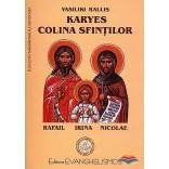 Karyes, Colina Sfintilor Rafail, Irina, Nicolae