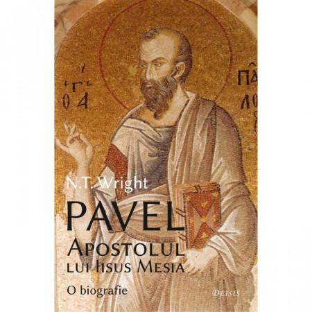 Pavel, Apostolul lui Iisus Mesia – O biografie