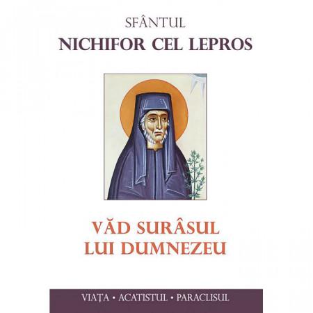 Sfantul Nichifor cel Lepros. Vad surasul lui Dumnezeu