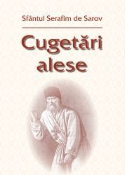 Sfantul Serafim de Sarov - Cugetari alese