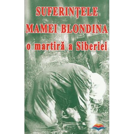 Suferintele mamei Blondina, o martira a Siberiei