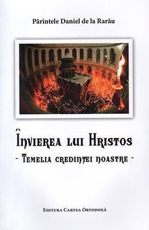 Invierea lui Hristos - temelia credintei noastre
