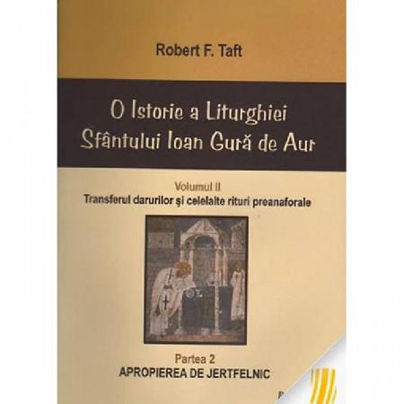 O istorie a Liturghiei Sfantului Ioan Gura de Aur. Vol. II. Partea a 2-a: Apropierea de jertfelnic