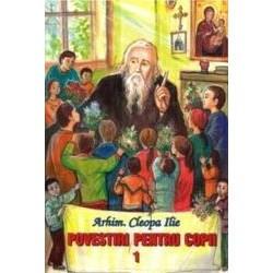 Povestiri pentru copii de Parintele Cleopa - Vol. 1
