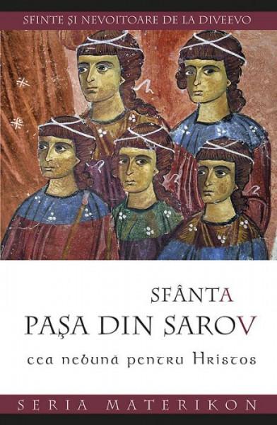 Sfanta Pasa din Sarov, cea nebuna pentru Hristos. Sfinte si nevoitoare de la Diveevo