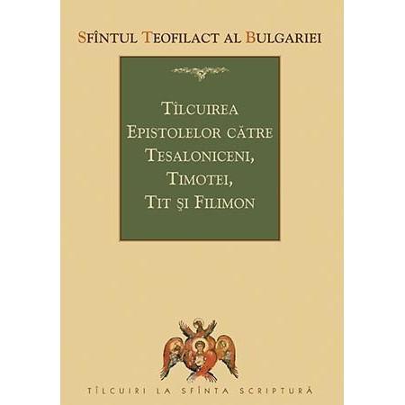Talcuirea Epistolelor catre Tesaloniceni, Timotei, Tit si Filimon