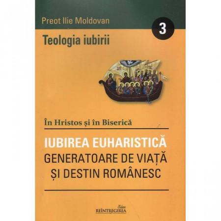 Teologia iubirii - 3 - Iubirea euharistica