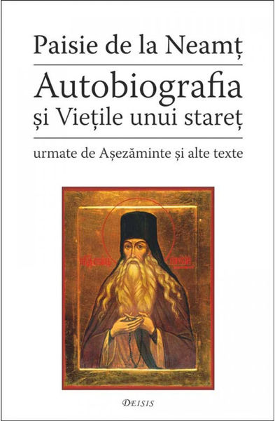 Autobiografia si Vietile unui staret - urmate de Asezaminte si alte texte