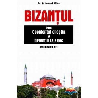 Bizantul intre Occidentul crestin si Orientul islamic