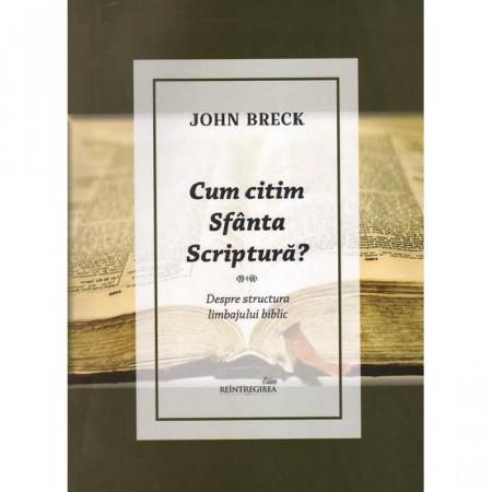 Cum citim Sfanta Scriptura. Despre structura limbajului biblic