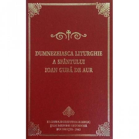 Dumnezeiasca Liturghie a Sfantului Ioan Gura de Aur