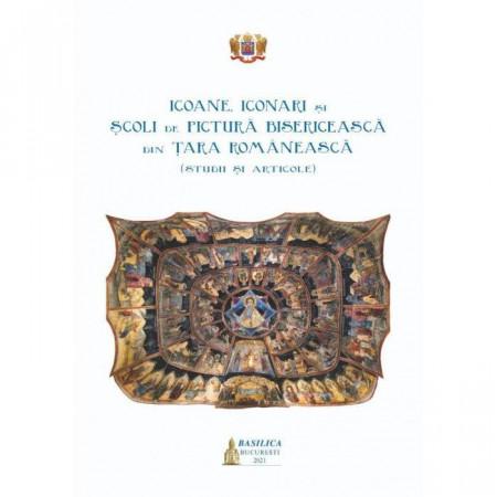 Icoane, iconari si scoli de pictura bisericeasca din Tara Romaneasca (studii si articole)