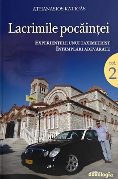 Lacrimile pocăinței. Vol. 2 - Experiențele unui taximetrist. Întâmplări adevărate