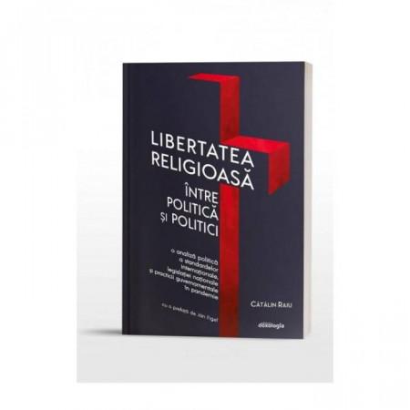 Libertatea religioasa intre politica si politici