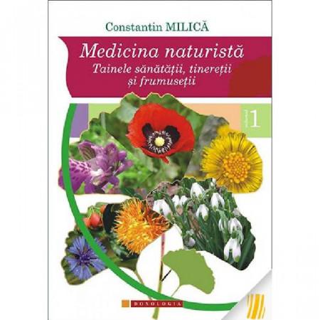 Medicina naturista. Tainele sanatatii, tineretii si frumusetii. Vol. 1