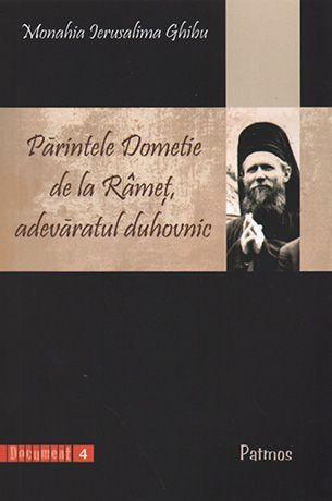 Parintele Dometie de la Ramet, adevaratul duhovnic