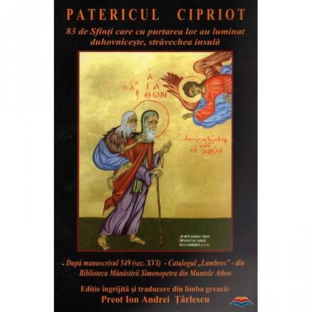 Patericul cipriot. 83 de Sfinti cu purtarea lor au luminat duhovniceste, stravechea insula