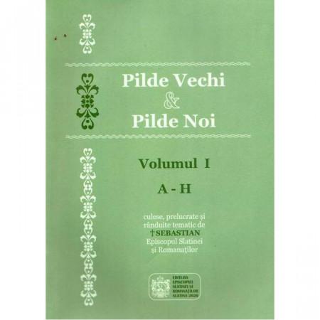 Pilde vechi & Pilde noi. Vol. I (A - H)