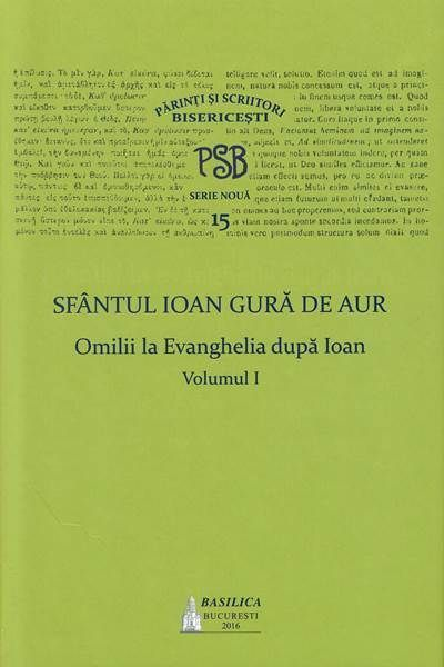 PSB 15 -Omilii la Evanghelia dupa Ioan - Vol. 1