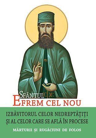 Sfantul Efrem cel Nou - Izbavitorul celor nedreptatiti si al celor care se afla in procese. Marturii si rugaciuni de folos