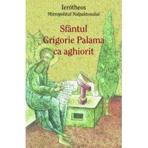 Sfantul Grigorie Palama ca aghiorit