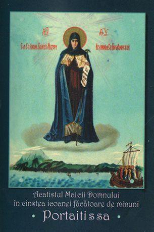 Acatistul Maicii Domnului in cinstea icoanei facatoare de minuni Portaitissa