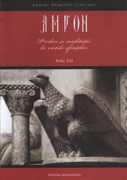 Amvon. Vol. III - Predici si meditatii la vietile sfintilor
