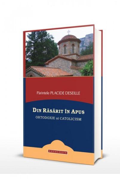 Din Rasarit in Apus. Ortodoxie si catolicism
