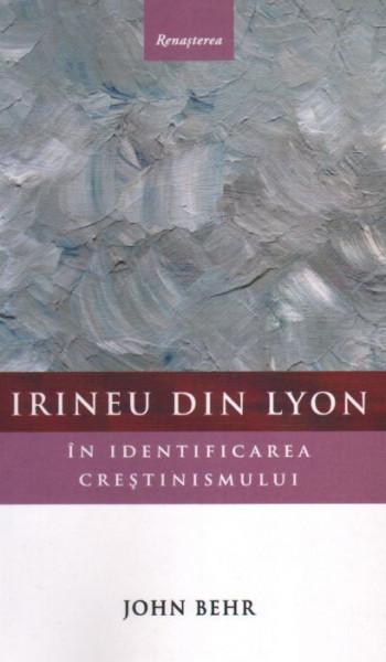 Irineu din Lyon in identificarea crestinismului