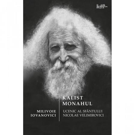 Kalist Monahul - Ucenic al Sfantului Nicolae Velimirovici