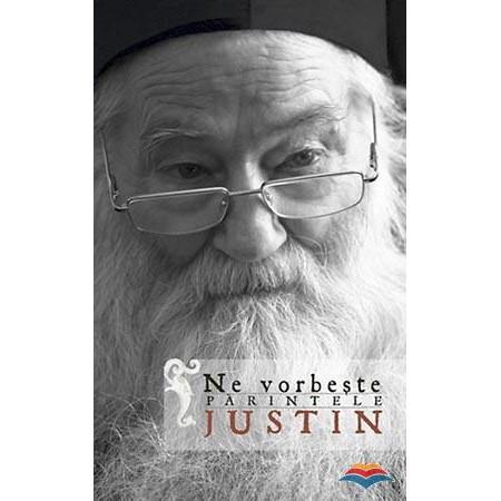 Ne vorbeste Parintele Justin - Vol. 1