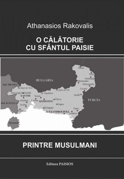 O calatorie cu Sfantul Paisie printre musulmani. Editia a II-a