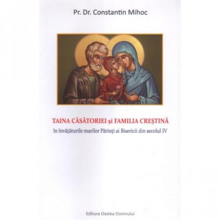 Taina casătoriei și familia creștină în învățăturile marilor Părinți ai Bisericii din secolul IV
