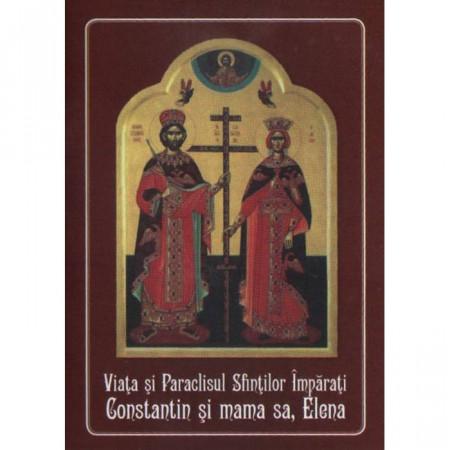 Viata si Paraclisul Sfinţilor Imparati Constantin si mama sa, Elena