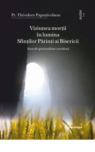 Viziunea mortii in lumina Sfintilor Parinti ai Bisericii