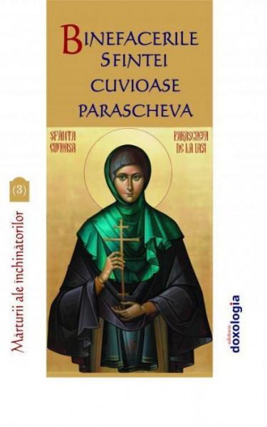 Binefacerile Sfintei Cuvioase Parascheva. Marturii ale inchinatorilor - Vol.3