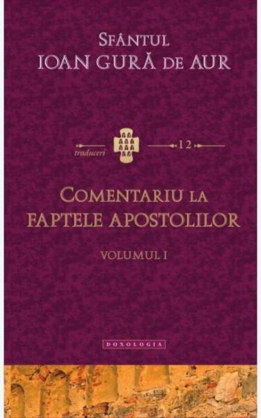Comentariu la Faptele Apostolilor - Vol. 1