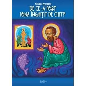 De ce a fost Iona inghitit de chit