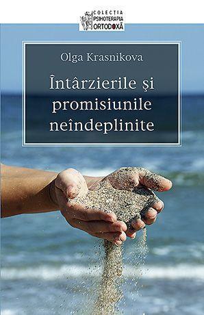 Intarzierile si promisiunile neindeplinite