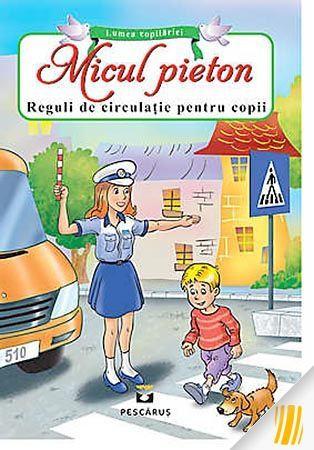 Micul pieton. Reguli de circulatie pentru copii
