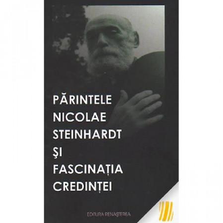 Parintele Nicolae Steinhardt si fascinatia credintei