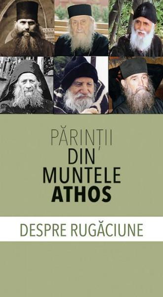 Parintii din Muntele Athos despre rugaciune