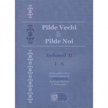 Pilde vechi & Pilde noi. Vol. II (I - N)