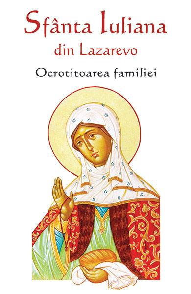 Sfanta Iuliana din Lazarevo - Ocrotitoarea familiei
