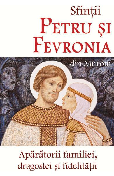Sfintii Petru si Fevronia din Murom - Aparatorii dragostei, familiei si fidelitatii