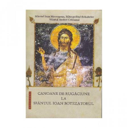 Canoane de rugaciune la Sfantul Ioan Botezatorul