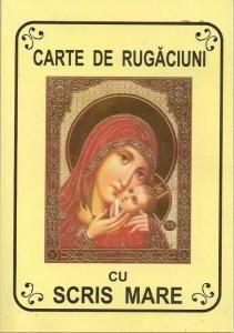 Carte de rugaciuni cu scris mare - necartonata